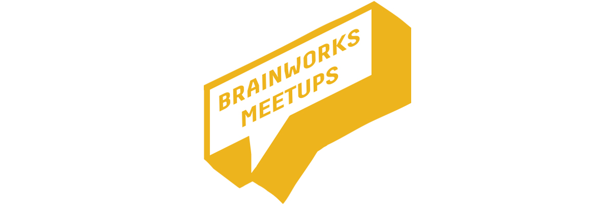 Brainworks Meetups